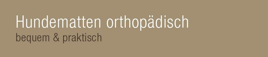 Liegeplätze-Orthopädische Hundematten